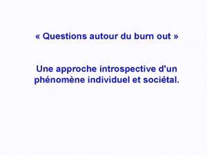 Questions autour du burn out Une approche introspective