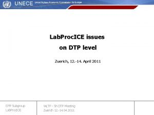 Lab Proc ICE issues on DTP level Zuerich