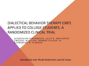 DIALECTICAL BEHAVIOR THERAPY DBT APPLIED TO COLLEGE STUDENTS