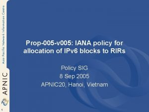 Prop005 v 005 IANA policy for allocation of