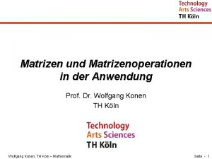 Matrizen und Matrizenoperationen in der Anwendung Prof Dr