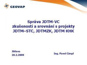 Sprva JDTMVC zkuenosti a srovnn s projekty JDTMSTC