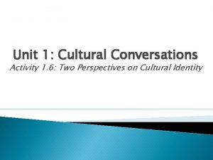Unit 1 Cultural Conversations Activity 1 6 Two