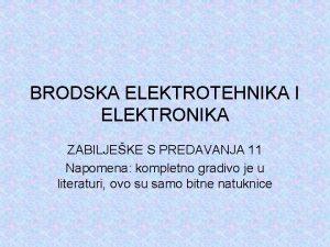 BRODSKA ELEKTROTEHNIKA I ELEKTRONIKA ZABILJEKE S PREDAVANJA 11