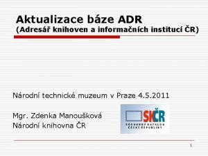 Aktualizace bze ADR Adres knihoven a informanch instituc