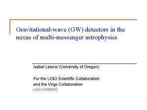Gravitationalwave GW detectors in the nexus of multimessenger