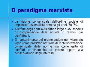 Il paradigma marxista n n n La visione