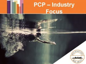 PCP Industry Focus Entry Forms Entry Form Designer