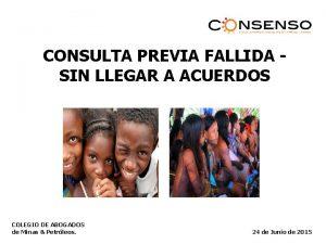CONSULTA PREVIA FALLIDA SIN LLEGAR A ACUERDOS COLEGIO