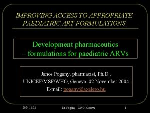 IMPROVING ACCESS TO APPROPRIATE PAEDIATRIC ART FORMULATIONS Development