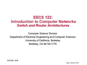 EECS 122 Introduction to Computer Networks Switch and