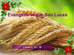 Evangelio segn San Lucas 3 10 18 Lectura