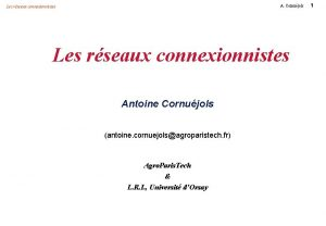 A Cornujols Les rseaux connexionnistes Antoine Cornujols antoine