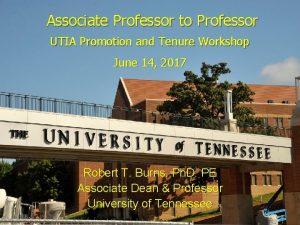 Associate Professor to Professor UTIA Promotion and Tenure