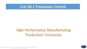 Unit 50 1 Production Control HighPerformance Manufacturing Production