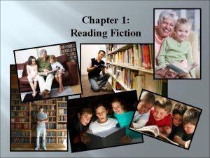 Chapter 1 Reading Fiction Chapter 1 Reading Fiction