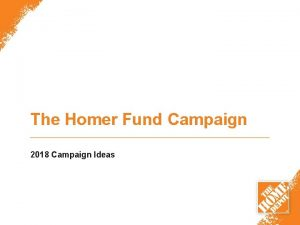The Homer Fund Campaign 2018 Campaign Ideas Insights
