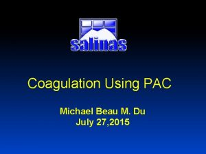 Coagulation Using PAC Michael Beau M Du July