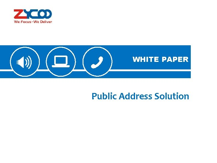 WHITE PAPER Public Address Solution WHITE PAPER 1