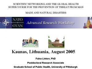SCIENTIFIC NETWORKING AND THE GLOBAL HEALTH SUPERCOURSE FOR