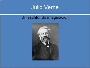 Julio Verne Un escritor de imaginacin Julio Verne