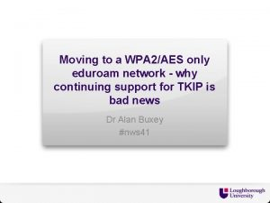 Moving to a WPA 2AES only eduroam network