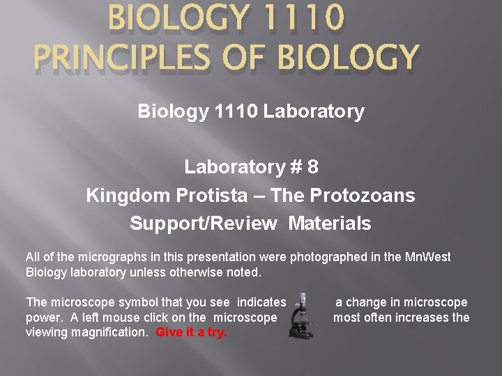 BIOLOGY 1110 PRINCIPLES OF BIOLOGY Biology 1110 Laboratory