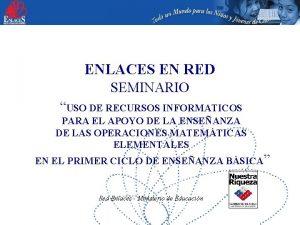 ENLACES EN RED SEMINARIO USO DE RECURSOS INFORMATICOS