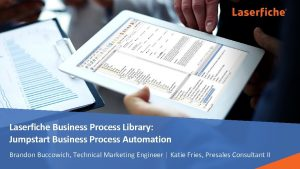Laserfiche Business Process Library Jumpstart Business Process Automation