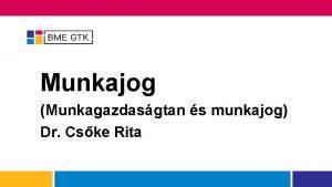 Munkajog Munkagazdasgtan s munkajog Dr Cske Rita A
