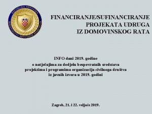 FINANCIRANJESUFINANCIRANJE PROJEKATA UDRUGA IZ DOMOVINSKOG RATA INFO dani