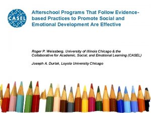 Afterschool Programs That Follow Evidencebased Practices to Promote
