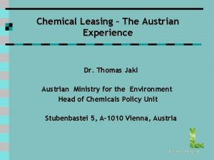 Chemical Leasing The Austrian Experience Dr Thomas Jakl