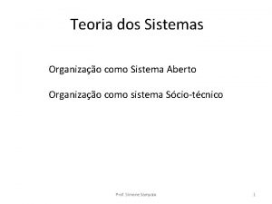 Teoria dos Sistemas Organizao como Sistema Aberto Organizao