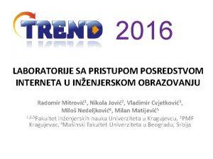 2016 LABORATORIJE SA PRISTUPOM POSREDSTVOM INTERNETA U INENJERSKOM