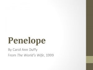 Penelope By Carol Ann Duffy From The Worlds