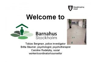 Welcome to Tobias Bergman police investigator Britta Bumer