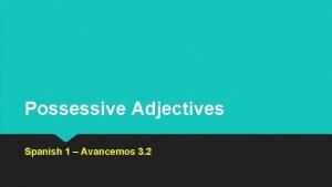 Possessive Adjectives Spanish 1 Avancemos 3 2 Possessive