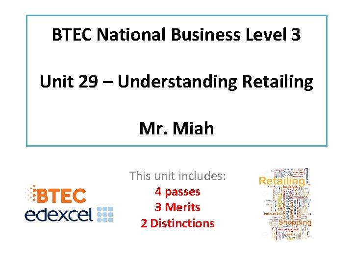 BTEC National Business Level 3 Unit 29 Understanding