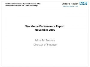 Workforce Performance Report November 2016 Workforce Executive Lead