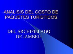 ANALISIS DEL COSTO DE PAQUETES TURSTICOS DEL ARCHIPIELAGO
