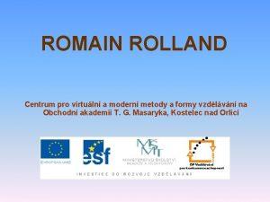 ROMAIN ROLLAND Centrum pro virtuln a modern metody
