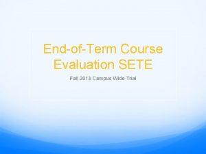 EndofTerm Course Evaluation SETE Fall 2013 Campus Wide