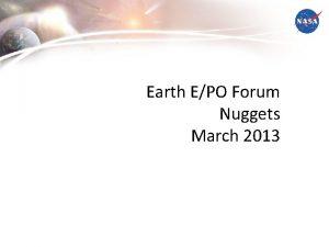 Earth EPO Forum Nuggets March 2013 1 March