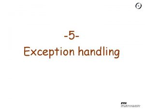 5 Exception handling What is an exception An