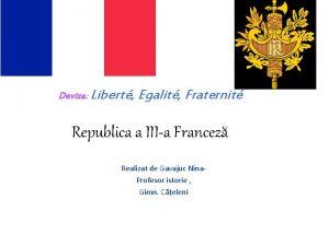 Deviza Libert Egalit Fraternit Republica a IIIa Francez