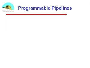 Programmable Pipelines Black Box View vertices CPU vertices