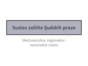 Sustav zatite ljudskih prava Meunarodna regionalna i nacionalna