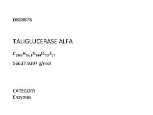 DB 08876 TALIGLUCERASE ALFA C 2580 H 3918