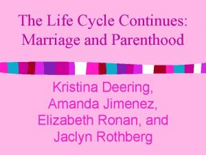 The Life Cycle Continues Marriage and Parenthood Kristina